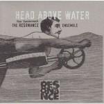 "Resonance Ensemble - ""Head Above Water"""