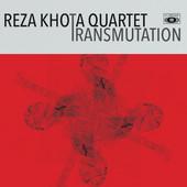 """Reza Khota - """"Transmutation"""""""