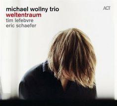 "Michael Wollny - ""Weltentraum"""