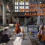 "Shawn Maxwell's Alliance - ""Shawn Maxwell's Alliance"""