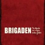 """Brigaden - """"Om Alberto Och Nagra Andra Gubbar"""""""