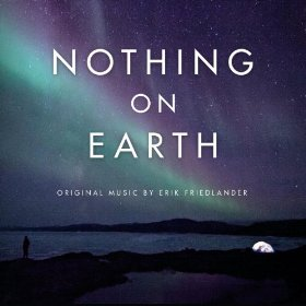 "Erik Friedlander - ""Nothing On Earth"""