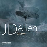 """JD Allen - """"Bloom"""""""