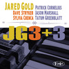 "Jared Gold - ""JG3+3"""