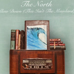 "The North - ""Slow Down (This Isn't the Mainland)"""