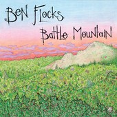"Ben Flocks - ""Battle Mountain"""