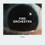 """Fire! Orchestra - """"Enter"""""""