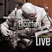 "Wayne Escoffery - ""Live at Firehouse 12"""