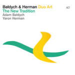"Adam Baldych & Yaron Herman - ""The New Tradition"""