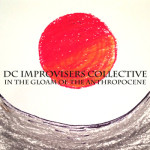 """DC Improvisers Collective - """"In the Gloam of the Anthropocene"""""""