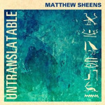"Matthew Sheens - ""Untranslatable"""