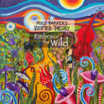 """Mike Parker's Unified Theory - """"Embrace the Wild"""""""