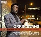 "Orrin Evans - ""Liberation Blues"""