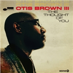 """Otis Brown III - """"The Thought of You"""""""
