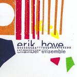 "Erik Hove Chamber Ensemble - ""Saturated Colour"""