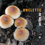 "Omelette - ""On this Day"""