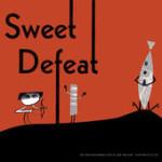 "Sweet Defeat - ""Sweet Defeat"""