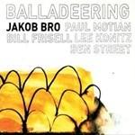 "Jakob Bro - ""Balladeering"""