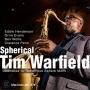 "Tim Warfield - ""Spherical"""