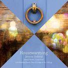 "Jeremy Siskind - ""Housewarming"""