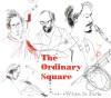 """Ordinary Square - """"When In Paris"""""""