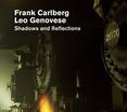 """Carlberg, Genovese - """"Shadows and Reflections"""""""