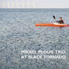 "Mikkel Ploug - ""At Black Tornado"""