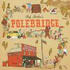 "Rob Mosher - ""Polebridge"""