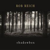 """Rob Reich - """"Shadowbox"""""""