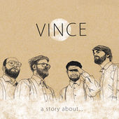 """Vince - """"A Story About"""""""