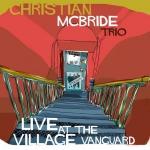"Christian McBride - ""Live at the Village Vanguard"""