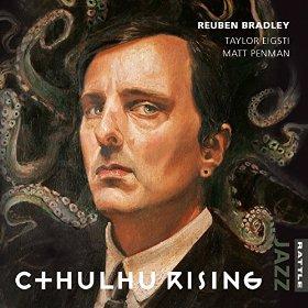 """Reuben Bradley - """"Cthulhu Rising"""""""