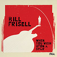 """Bill Frisell - """"When You Wish Upon a Star"""""""