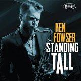 Ken Fowser - Standing Tall