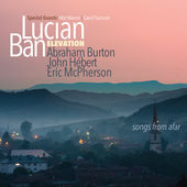 Lucian Ban Elevation - Songs From Afar