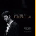 """Daniel Freedman – """"Imagine That"""""""