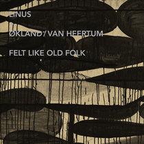 """Linus - """"Felt Like Old Folk"""""""