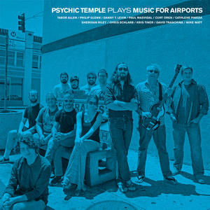 """Psychic Temple - """"Plays Music for Airports"""""""