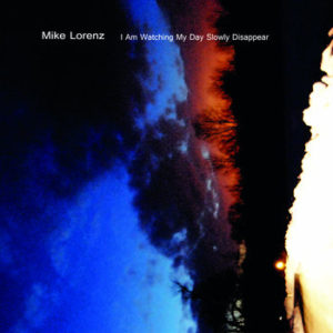 """Mike Lorenz - """"I am watching my day slowly disappear"""""""