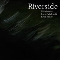 """Mike Lorenz - """"Riverside"""""""
