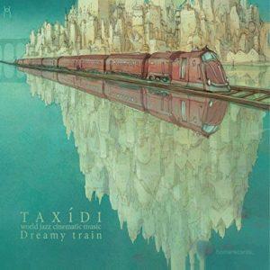 """Taxidi - """"Dreamy Train"""""""