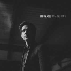 ben-wendel-what-we-bring