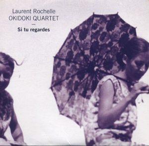 laurent-rochelle-okidoki-quartet-si-tu-regardes
